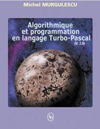 Algorithme et programmation en langage Turbo-Pascal