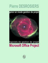 Gérer en mode gestion de projet avec Office project 2007