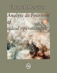 Analyse de Fourier et calcul opérationnel